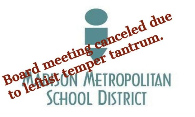 Social justice warriors shut down Madison school board